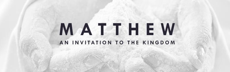 Matthew: An Invitation to the Kingdom