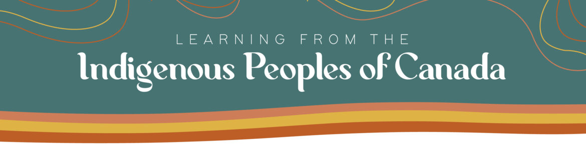 Learning from the Indigenous Peoples of Canada